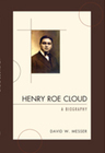 link and cover image for the book Henry Roe Cloud: A Biography
