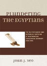 link and cover image for the book Plundering the Egyptians: The Old Testament and Historical Criticism at Westminster Theological Seminary (1929-1998)