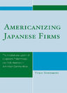 link and cover image for the book Americanizing Japanese Firms: The Institutionalization of Corporate Philanthropy and Volunteerism in American Communities