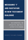 link and cover image for the book Messianic 'I' and Rastafari in New Testament Dialogue: Bio-Narratives, the Apocalypse, and Paul's Letter to the Romans