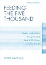 link and cover image for the book Feeding the Five Thousand: Studies in the Judaic Background of Mark 6:30-44 par. and John 6:1-15