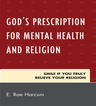 link and cover image for the book God's Prescription for Mental Health and Religion: Smile if You Truly Believe Your Religion