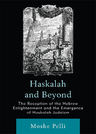link and cover image for the book Haskalah and Beyond: The Reception of the Hebrew Enlightenment and the Emergence of Haskalah Judaism