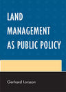 link and cover image for the book Land Management as Public Policy