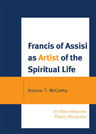 link and cover image for the book Francis of Assisi as Artist of the Spiritual Life: An Object Relations Theory Perspective