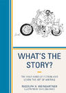 link and cover image for the book What's the Story?: Try your Hand at Fiction and Learn the Art of Writing