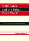 link and cover image for the book Child Labor and the Urban Third World: Toward a New Understanding of the Problem