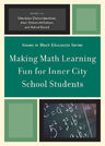 link and cover image for the book Making Math Learning Fun for Inner City School Students