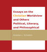 link and cover image for the book Essays on the Christian Worldview and Others Political, Literary, and Philosophical
