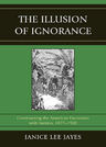 link and cover image for the book The Illusion of Ignorance: Constructing the American Encounter with Mexico, 1877-1920