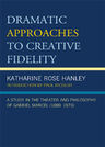 link and cover image for the book Dramatic Approaches to Creative Fidelity: A Study in the Theater and Philosophy of Gabriel Marcel (1889-1973)