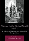 link and cover image for the book Women in the Biblical World: A Survey of Old and New Testament Perspectives, Volume 2