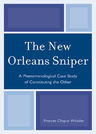 link and cover image for the book The New Orleans Sniper: A Phenomenological Case Study of Constituting the Other
