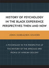link and cover image for the book History of Psychology in the Black Experience Perspectives: Then and Now