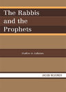 link and cover image for the book The Rabbis and the Prophets