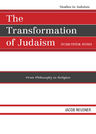 link and cover image for the book The Transformation of Judaism: From Philosophy to Religion, Second Edition, Revised