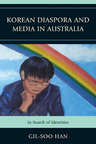link and cover image for the book Korean Diaspora and Media in Australia: In Search of Identities