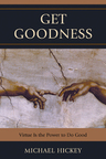 link and cover image for the book Get Goodness: Virtue Is The Power To Do Good