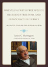 link and cover image for the book Wrestling with Free Speech, Religious Freedom, and Democracy in Turkey: The Political Trials and Times of Fethullah Gulen