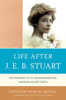 link and cover image for the book Life After J.E.B. Stuart: The Memoirs of His Granddaughter, Marrow Stuart Smith
