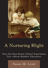 link and cover image for the book A Nurturing Blight: How the One-Room School Experience Can Inform Modern Educators