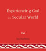 link and cover image for the book Experiencing God In A Secular World