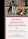 link and cover image for the book Murda', Misogyny, and Mayhem: Hip-Hop and the Culture of Abnormality in the Urban Community