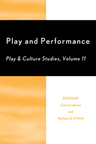 link and cover image for the book Play and Performance: Play and Culture Studies, Volume 11