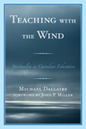 link and cover image for the book Teaching with the Wind: Spirituality in Canadian Education