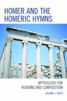 link and cover image for the book Homer and the Homeric Hymns: Mythology for Reading and Composition