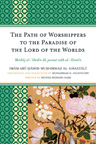 link and cover image for the book The Path of Worshippers to the Paradise of the Lord of the Worlds: Minhaj al-abidin ila jannat rabb al-alamin