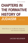 link and cover image for the book Chapters in the Formative History of Judaism: Sixth Series: More Essays on the History, Literature, and Theology of Judaism