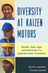 link and cover image for the book Diversity at Kaizen Motors: Gender, Race, Age, and Insecurity in a Japanese Auto Transplant