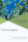 link and cover image for the book Cornucopia: Understanding Health through Understanding Agriculture