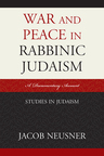 link and cover image for the book War and Peace in Rabbinic Judaism: A Documentary Account