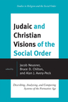 link and cover image for the book Judaic and Christian Visions of the Social Order: Describing, Analyzing and Comparing Systems of the Formative Age