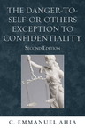 link and cover image for the book The Danger-to-Self-or-Others Exception to Confidentiality, Second Edition