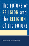 link and cover image for the book The Future of Religion and the Religion of the Future