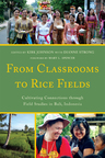 link and cover image for the book From Classrooms to Rice Fields: Cultivating Connections Through Field Studies in Bali, Indonesia
