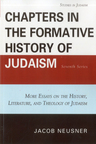 link and cover image for the book Chapters in the Formative History of Judaism: Seventh Series: More Essays on the History, Literature, and Theology of Judaism