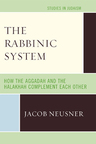 link and cover image for the book The Rabbinic System: How the Aggadah and the Halakhah Complement Each Other