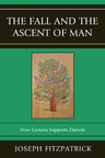link and cover image for the book The Fall and the Ascent of Man: How Genesis Supports Darwin