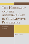 link and cover image for the book The Holocaust and the Armenian Case in Comparative Perspective