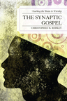 link and cover image for the book The Synaptic Gospel: Teaching the Brain to Worship