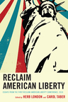link and cover image for the book Reclaim American Liberty: Essays from the First Reclaim American Liberty Conference, 2010