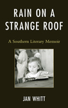 link and cover image for the book Rain on a Strange Roof: A Southern Literary Memoir