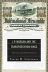 link and cover image for the book J.P. Morgan and the Transportation Kings: The Titanic and Other Disasters