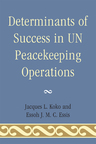 link and cover image for the book Determinants of Success in UN Peacekeeping Operations