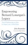 link and cover image for the book Empowering Bernard Lonergan's Legacy: Toward Implementing an Ethos for Inquiry and a Global Ethics