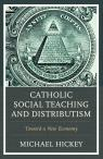 link and cover image for the book Catholic Social Teaching and Distributism: Toward A New Economy